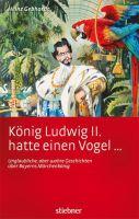 König Ludwig II hatte einen Vogel …