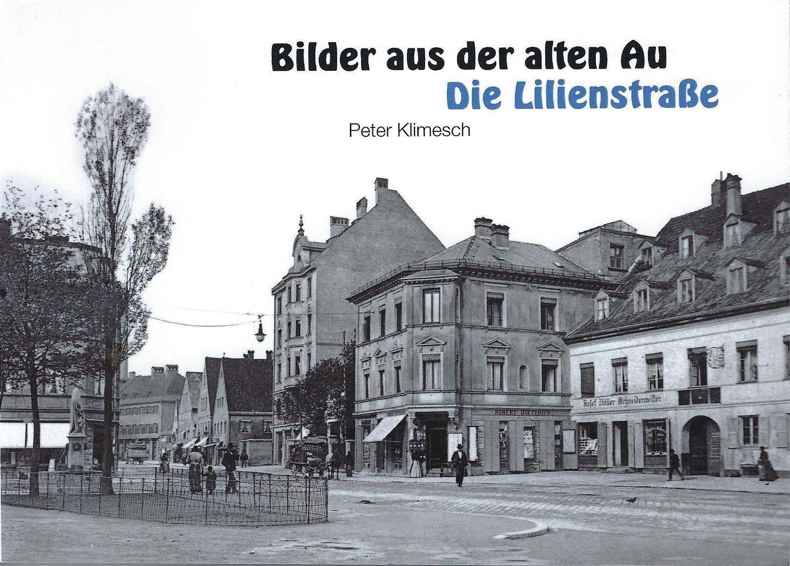 Die Lilienstraße. Bilder aus der alten Au.