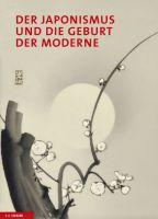Der Japonismus und die Geburt der Moderne