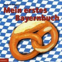 Mein erstes Bayernbuch