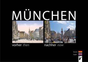 Munich then – now