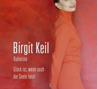 Birgit Keil Ballerina. Glück ist, wenn auch die Seele tanzt