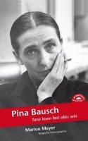 Meyer, Marion :  Pina Bausch