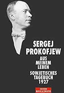 Prokofjew, Sergej: Aus meinem Leben – Sowjetisches Tagebuch 1927.