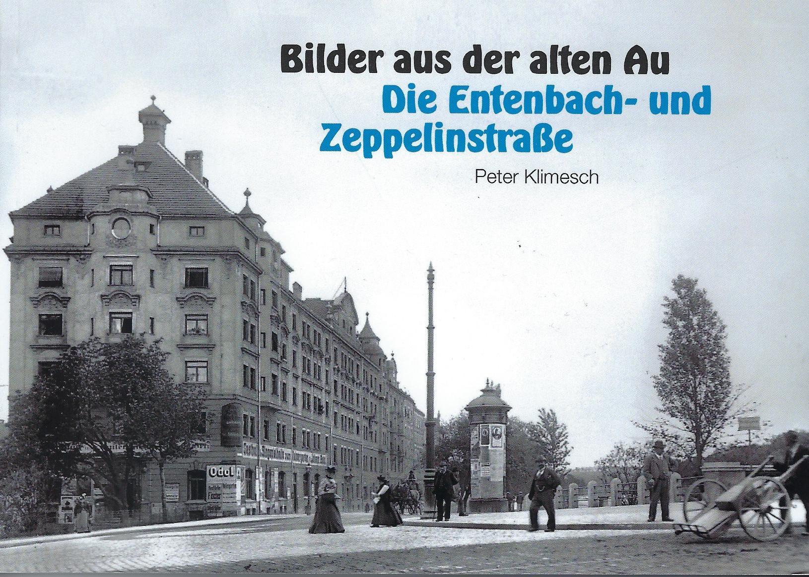 Bilder aus der alten Au. Die Entenbach- und Zeppelinstraße.